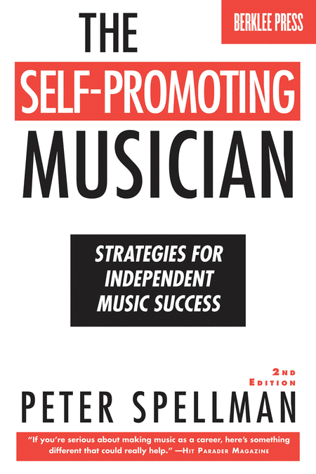 The Self-Promoting Musician - 2nd Edition
