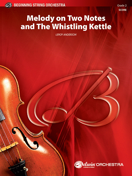 Melody on Two Notes and The Whistling Kettle (score only)