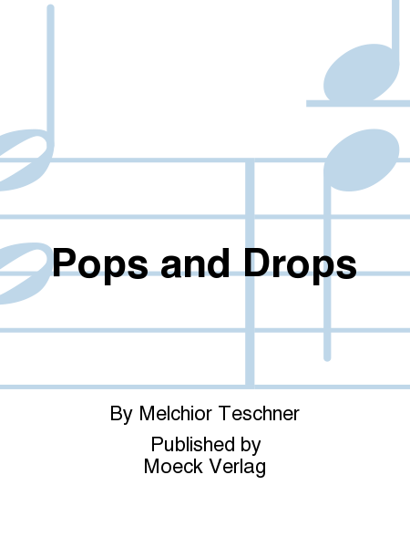 Pops and Drops