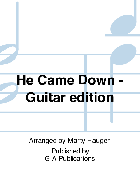 He Came Down - Guitar edition