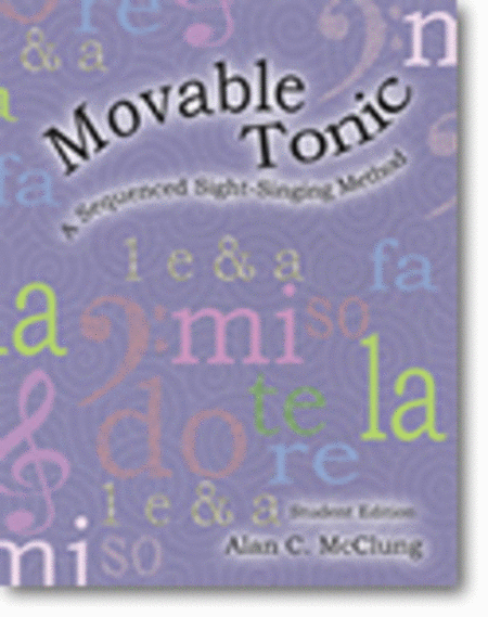 Movable Tonic: A Sequenced Sight-Singing Method Teacher's Edition