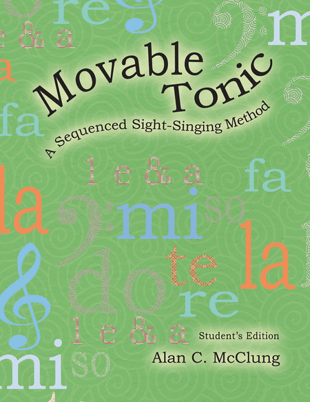 Movable Tonic: A Sequenced Sight-Singing Method Student Book