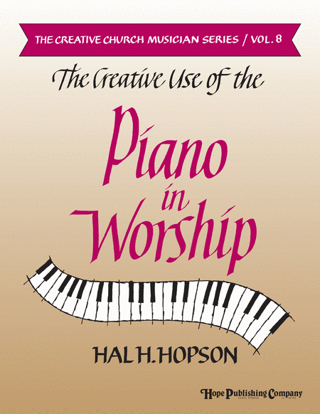 The Creative Use of the Piano in Worship