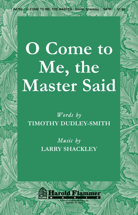 O Come to Me, The Master Said
