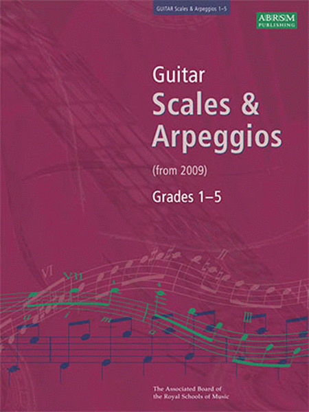 Scales and Arpeggios for Guitar Grades 1-5