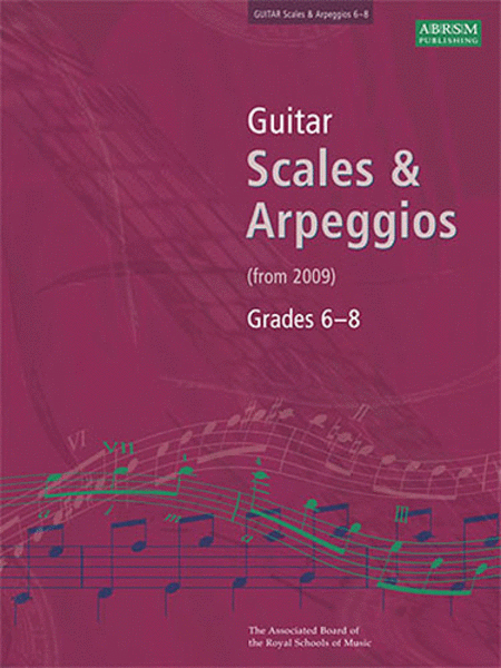 Guitar Scales and Arpeggios, Grades 6-8