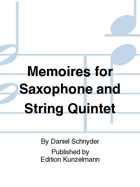 Memoires for Saxophone and String Quintet
