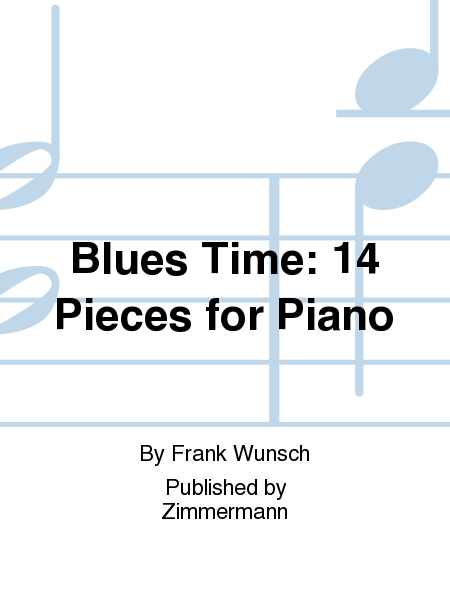 Blues Time: 14 Pieces for Piano