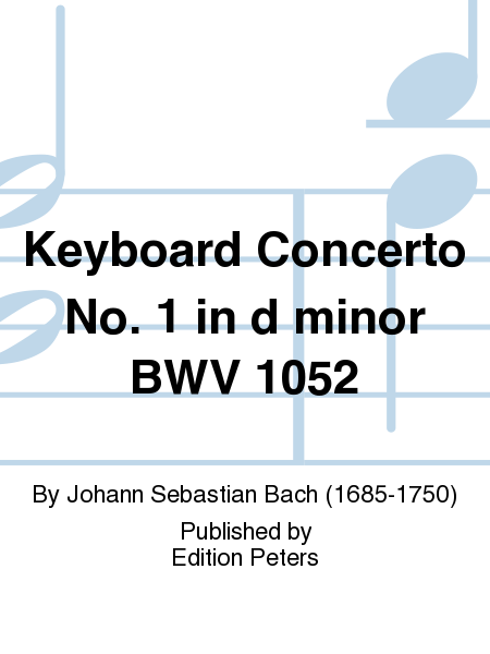 Keyboard Concerto No. 1 in d minor BWV 1052