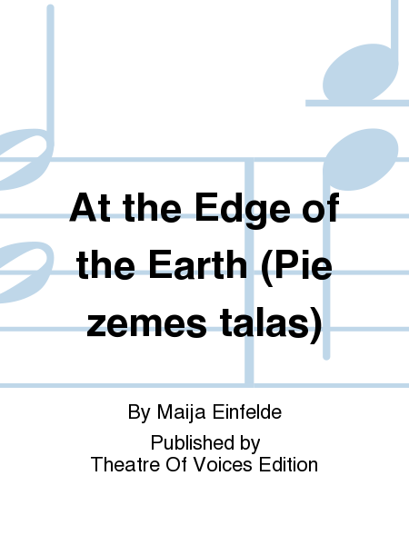 At the Edge of the Earth (Pie zemes talas)