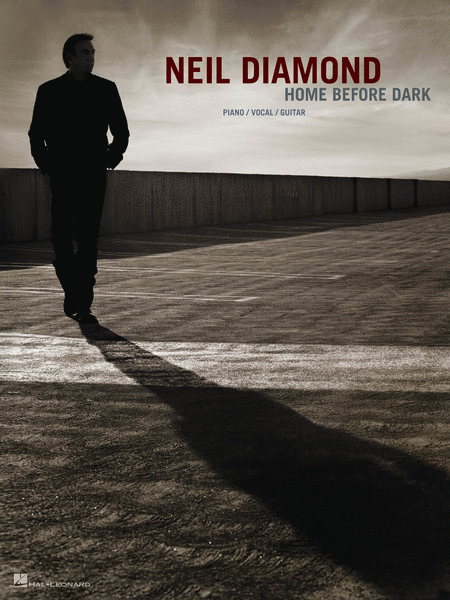 Neil Diamond - Home Before Dark