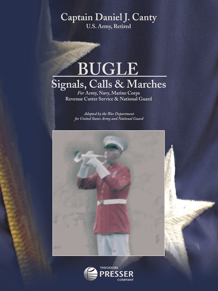 Bugle Signals, Calls & Marches for Army, Navy, Marine Corps Revenue Cutter Service & National Guard