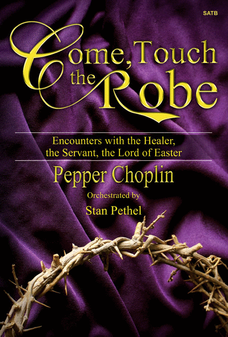 Come, Touch the Robe - SATB Score with CD