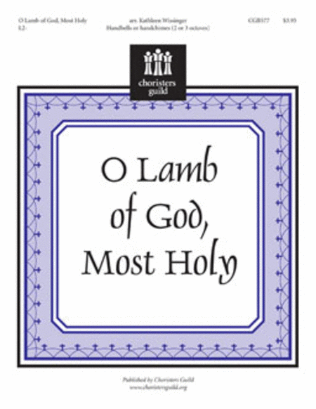 O Lamb of God, Most Holy