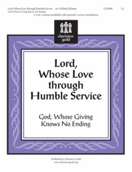 Lord, Whose Love Through Humble Service