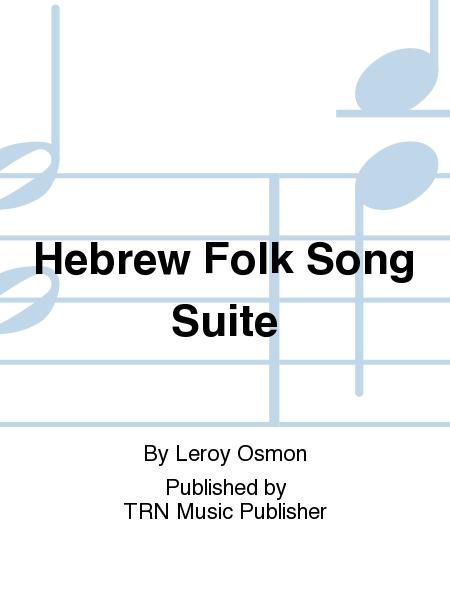 Hebrew Folk Song Suite
