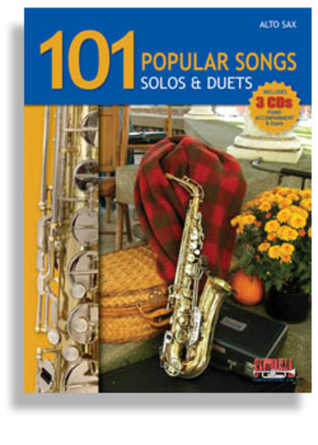 101 Popular Songs for Alto Sax * Solos & Duets * with 3 CDs