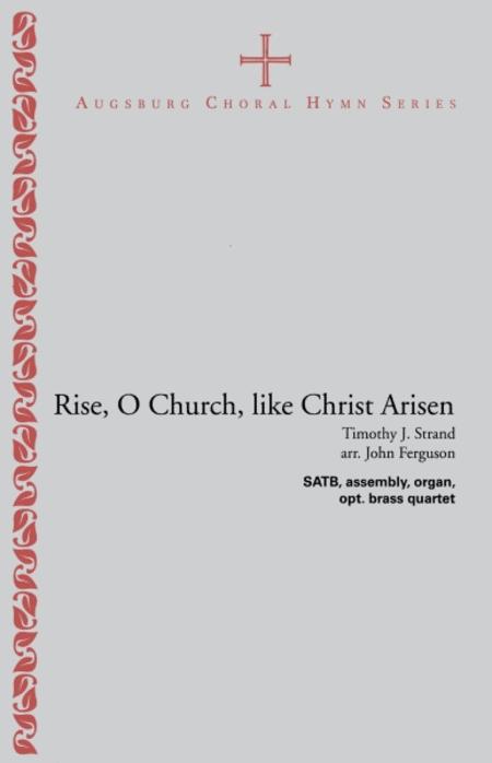 Rise, O Church, like Christ Arisen