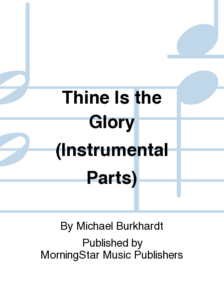 Thine Is the Glory (Instrumental Parts)