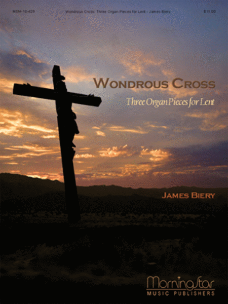 Wondrous Cross: Three Organ Pieces for Lent