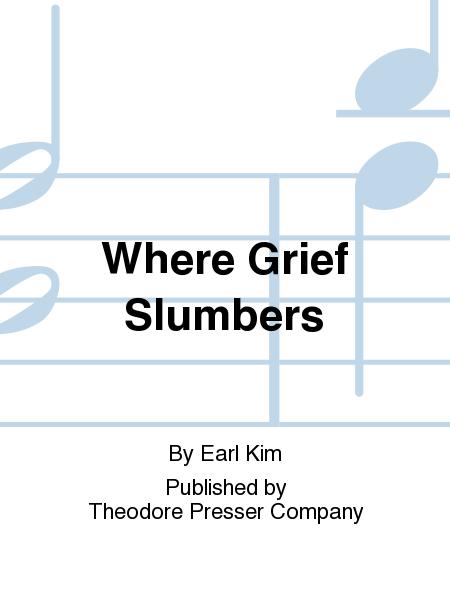 Where Grief Slumbers