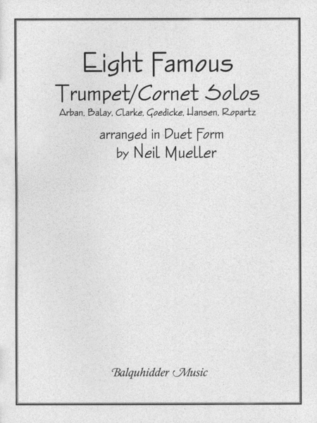 Eight Famous Trumpet/Cornet Solos Arranged in Duet Form