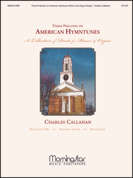 Three Preludes on American Hymntunes A Collection of Duets for Piano and Organ