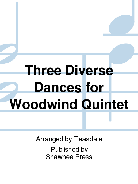 Three Diverse Dances for Woodwind Quintet