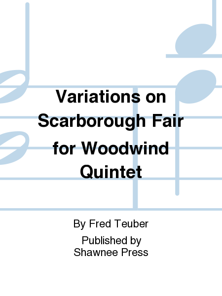 Variations on Scarborough Fair for Woodwind Quintet