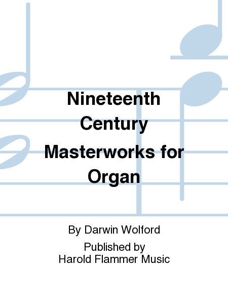 Nineteenth Century Masterworks for Organ