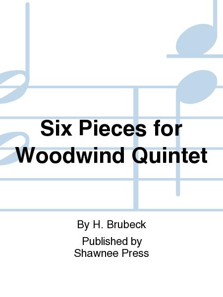 Six Pieces for Woodwind Quintet