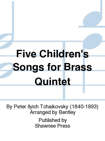 Five Children's Songs for Brass Quintet