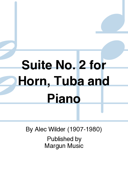Suite No. 2 for Horn, Tuba and Piano