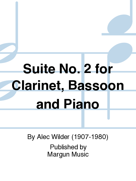 Suite No. 2 for Clarinet, Bassoon and Piano