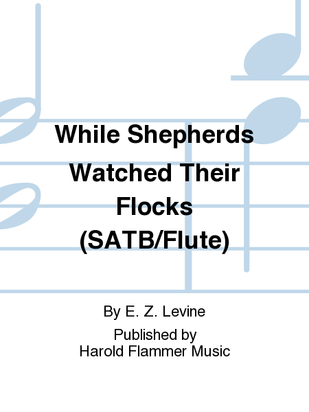 While Shepherds Watched Their Flocks (SATB/Flute)