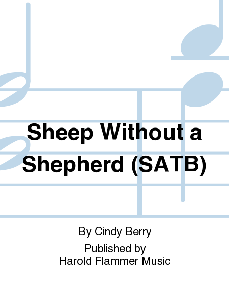 Sheep Without a Shepherd (SATB)