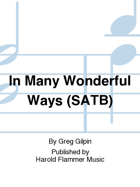 In Many Wonderful Ways (SATB)