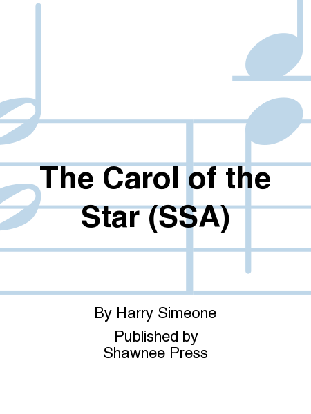The Carol of the Star (SSA)
