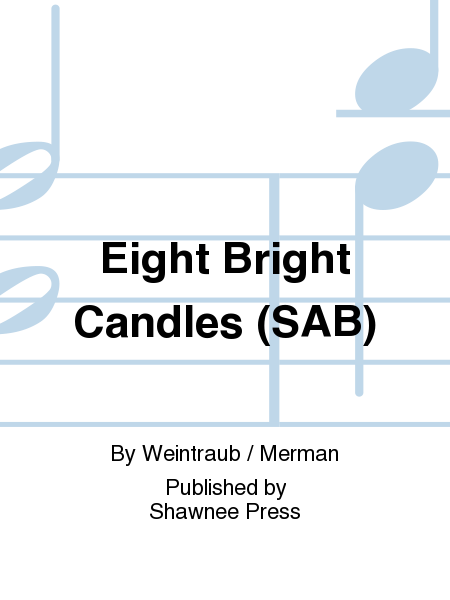 Eight Bright Candles (SAB)