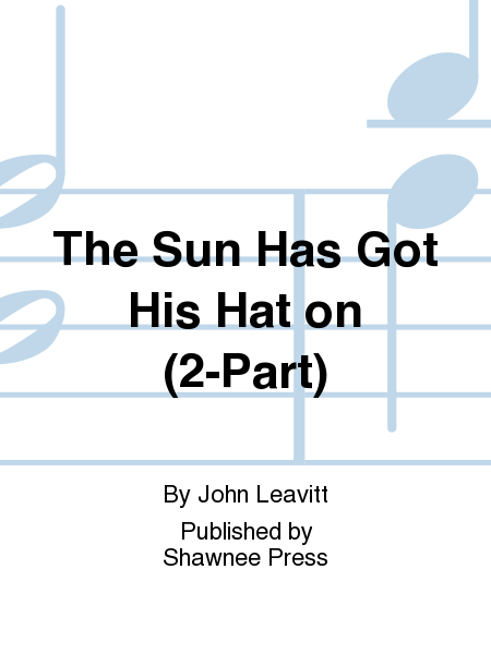 The Sun Has Got His Hat on (2-Part)