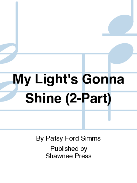 My Light's Gonna Shine (2-Part)