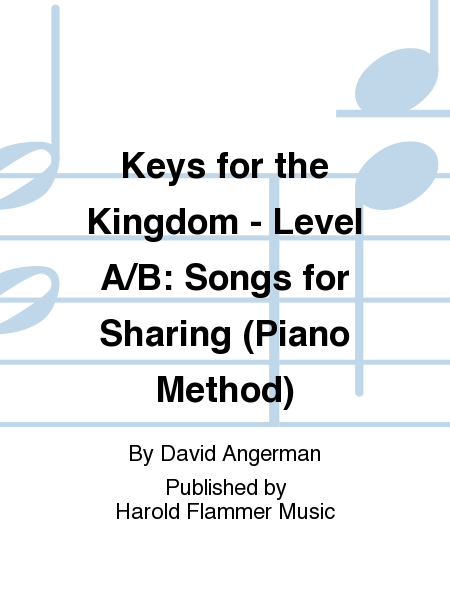 Keys for the Kingdom - Level A/B: Songs for Sharing (Piano Method)