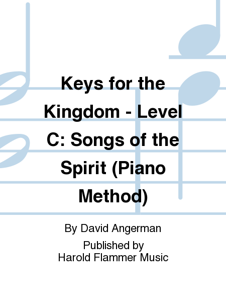 Keys for the Kingdom - Level C: Songs of the Spirit (Piano Method)
