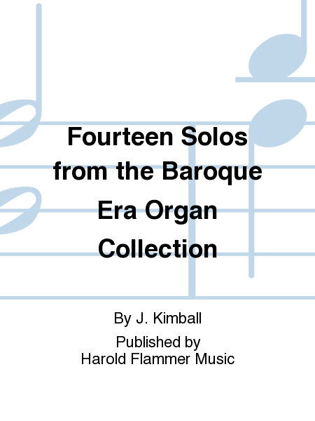 Fourteen Solos from the Baroque Era Organ Collection