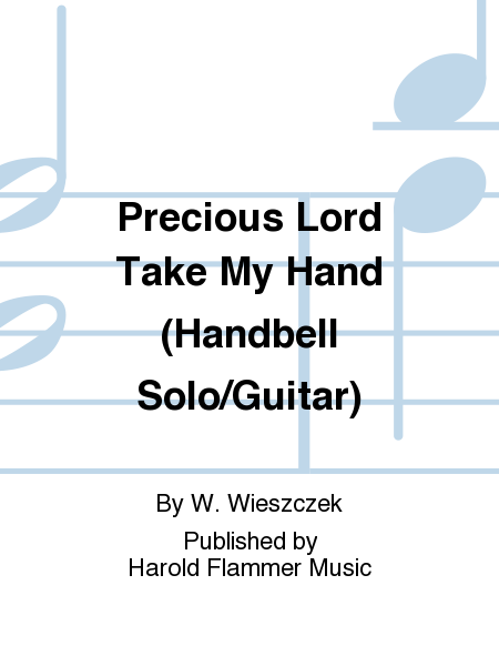 Precious Lord Take My Hand (Handbell Solo/Guitar)