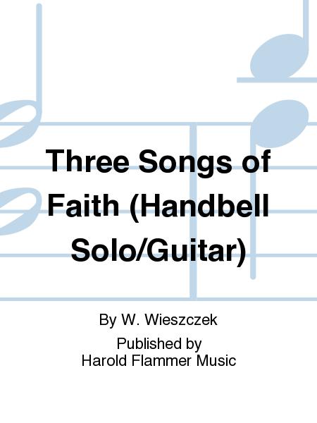 Three Songs of Faith (Handbell Solo/Guitar)