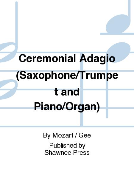 Ceremonial Adagio (Saxophone/Trumpet and Piano/Organ)