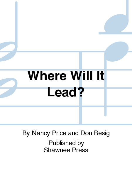 Where Will It Lead?