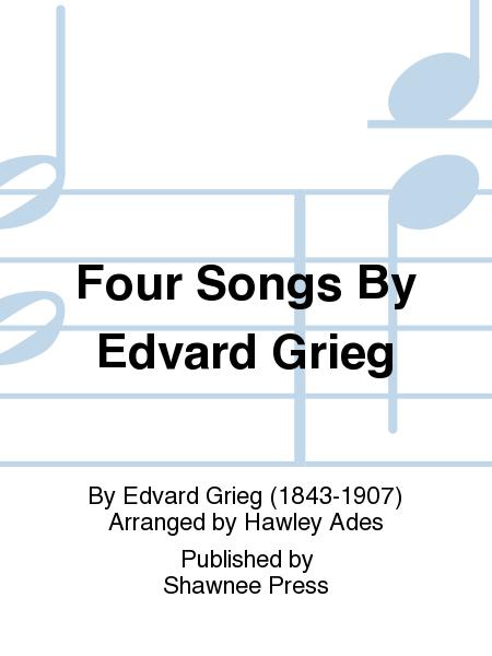 Four Songs By Edvard Grieg