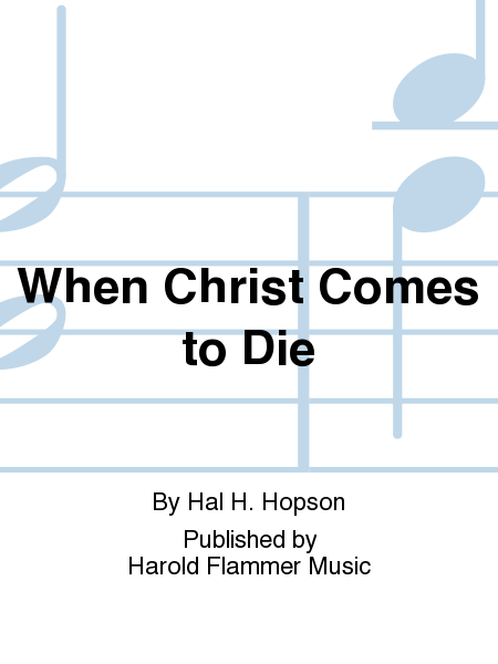 When Christ Comes to Die